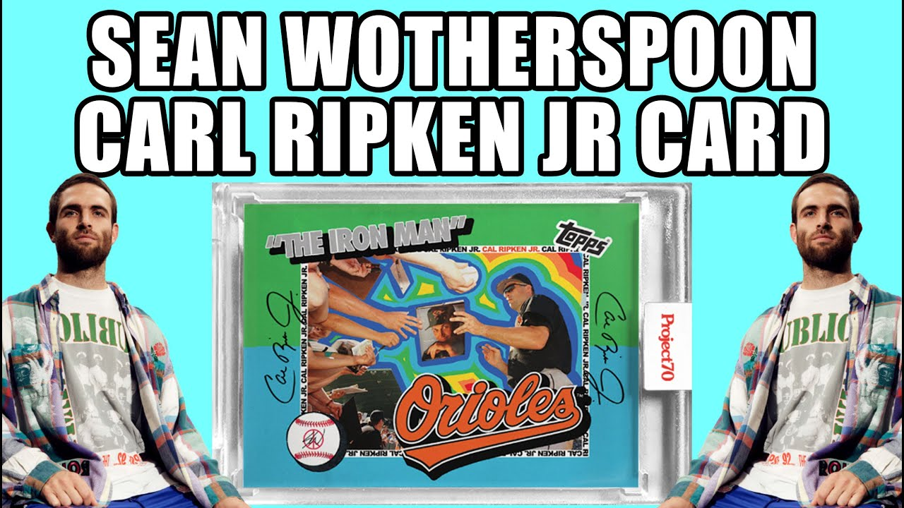 Sean Wotherspoon X Carl Ripken Jr  Topps Project 70 - No Hype Ep 138